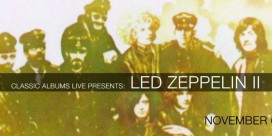 Classic Albums Live present: Led Zeppelin and Led Zeppelin II