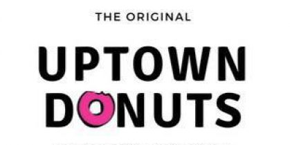 WELCOME UPTOWN TO THE ORIGINAL UPTOWN DONUTS