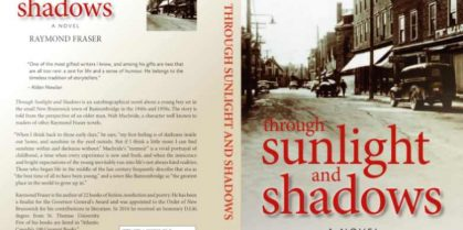 """Through Sunlight and Shadows"" – By Raymond Fraser -""Winner of New Brunswick Book Award for Fiction"""