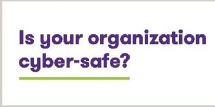 Is Your Organization Cyber-Safe