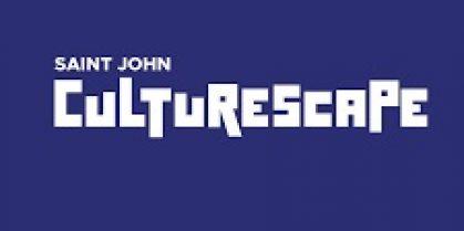 The Saint John Community Arts Board  Presents  Saint John Culturescape