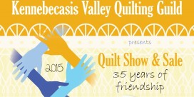 The Kennebacasis Valley Quilting Guild's 35th Annual Show and Sale