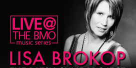 Country Icon Lisa Brokop Launches 2017-2018 Live @ The BMO Music Series
